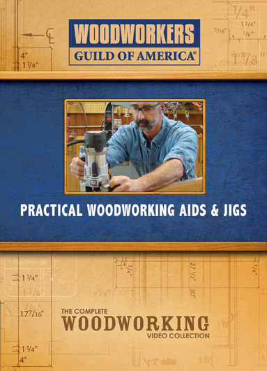 Practical Woodworking Aids & Jigs