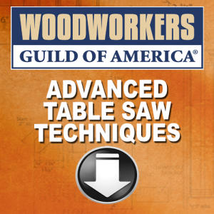 Download Advanced Table Saw Techniques