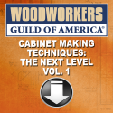 Download Cabinet Making Techniques- The Next Level Vol 1